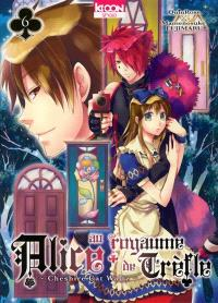Alice au royaume de Trèfle : Cheshire cat Waltz. Volume 6