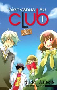 Bienvenue au club. Volume 1, Des losers