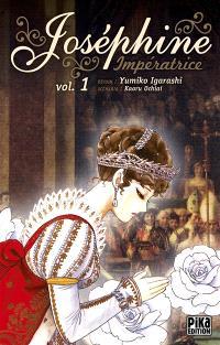 Joséphine impératrice. Volume 1