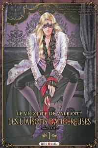 Le vicomte de Valmont : les liaisons dangereuses. Volume 1