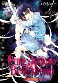 Pure blood boyfriend : he's my only vampire. Volume 6