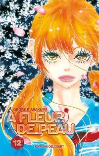 A fleur de peau. Volume 12