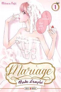 Mariage mode d'emploi. Volume 1