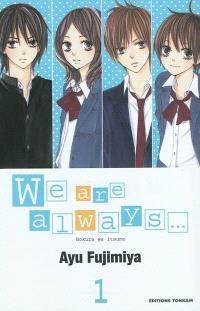 We are always.... Volume 1