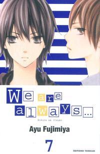 We are always.... Volume 7