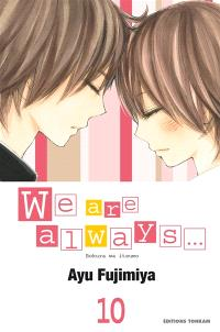 We are always.... Volume 10