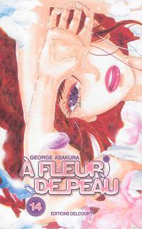 A fleur de peau. Volume 14