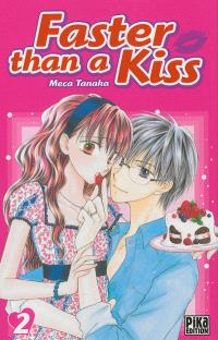 Faster than a kiss. Volume 2