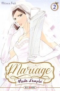 Mariage mode d'emploi. Volume 2