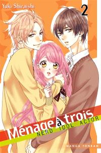 Ménage à trois : nerd, idol, actor. Volume 2
