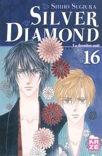 Silver Diamond. Volume 16, La dernière nuit