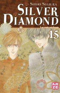 Silver Diamond. Volume 15, Les vrais méchants