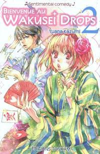 Bienvenue au Wakusei drops. Volume 2