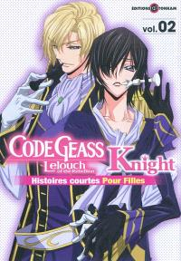 Code Geass : Lelouch of the rebellion, Knight : histoires courtes pour filles. Volume 2