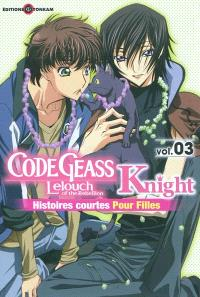 Code Geass : Lelouch of the rebellion, Knight : histoires courtes pour filles. Volume 3