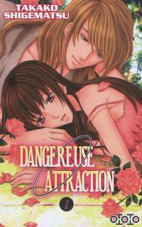 Dangereuse attraction. Volume 1
