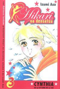 Hikari no densetsu : Cynthia ou le rythme de la vie. Volume 3