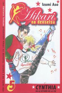 Hikari no densetsu : Cynthia ou le rythme de la vie. Volume 5