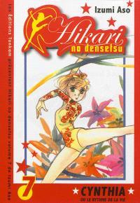 Hikari no densetsu : Cynthia ou Le rythme de la vie. Volume 7