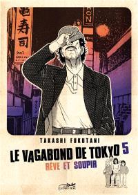 Le vagabond de Tokyo. Volume 5, Rêve et soupir