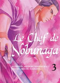 Le chef de Nobunaga. Volume 3