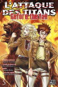 L'attaque des titans : before the fall. Volume 5