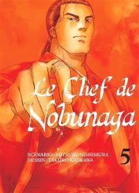 Le chef de Nobunaga. Volume 5