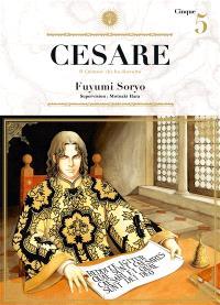 Cesare : il creatore che ha distrutto. Volume 5
