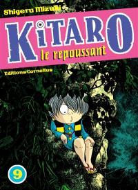 Kitaro le repoussant. Volume 9