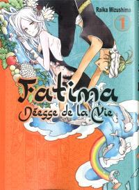 Fatima déesse de la vie. Volume 1