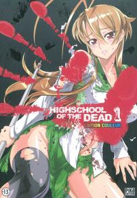 Highschool of the dead : édition couleur. Volume 1