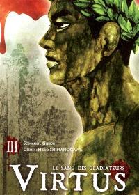 Virtus : le sang des gladiateurs. Volume 3