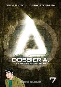 Dossier A. Volume 7, Les anciens accusateurs