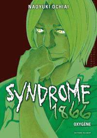 Syndrome 1866. Volume 8, Oxygène