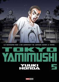 Tokyo Yamimushi : le scénario que l'on aimerait ne jamais avoir à vivre.... Volume 5