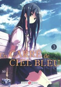 Un carré de ciel bleu. Volume 3
