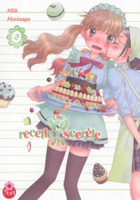 Une recette secrète. Volume 2