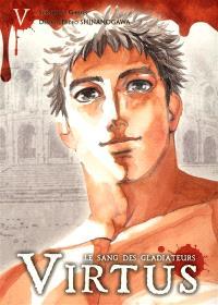 Virtus : le sang des gladiateurs. Volume 5