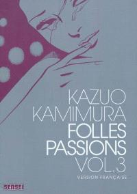 Folles passions. Volume 3