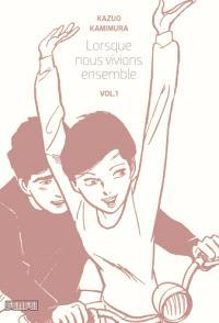 Lorsque nous vivions ensemble. Volume 1