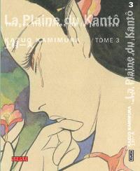 La plaine du Kantô : images flottantes de la jeunesse. Volume 3