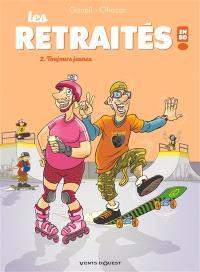 Les retraités en BD !. Volume 2, Toujours jeunes