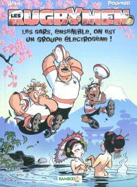 Les rugbymen. Volume 10, Les gars, ensemble, on est un groupe électrogène !