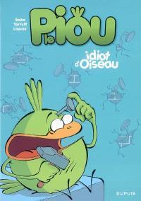 Le piou. Volume 1, Idiot d'oiseau