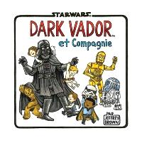Star Wars, Dark Vador et compagnie