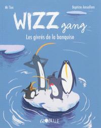 Wizz gang : les givrés de la banquise