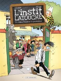 L'instit Latouche. Volume 4, Adieu, monsieur le professeur