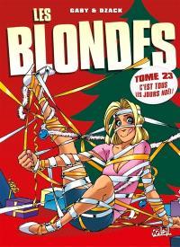 Les blondes. Volume 23, C'est tous les jours Noël !