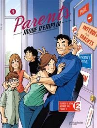 Parents : mode d'emploi. Volume 1