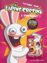 The lapins crétins. Volume 3, Renversant !